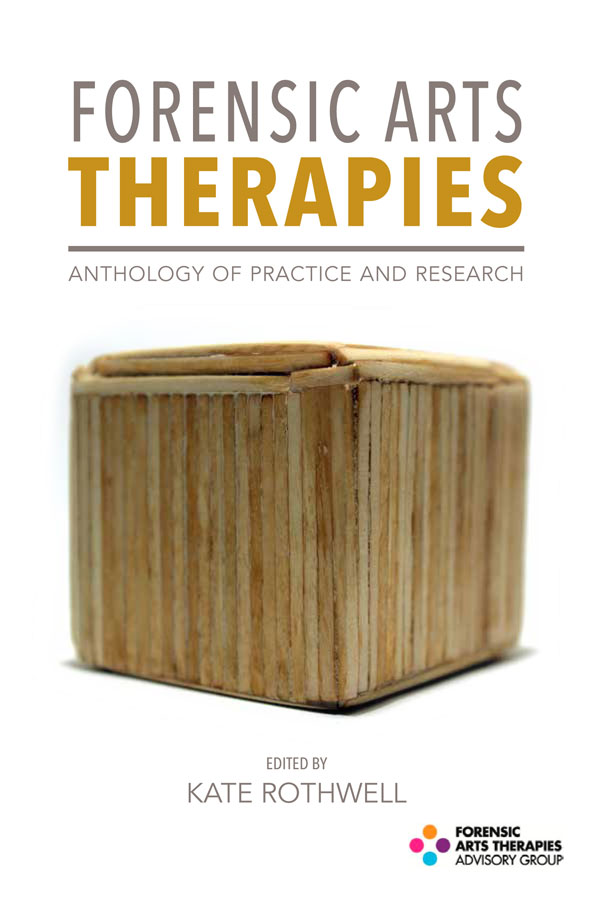 Forensic Arts Therapies: Anthology of Practice and Research