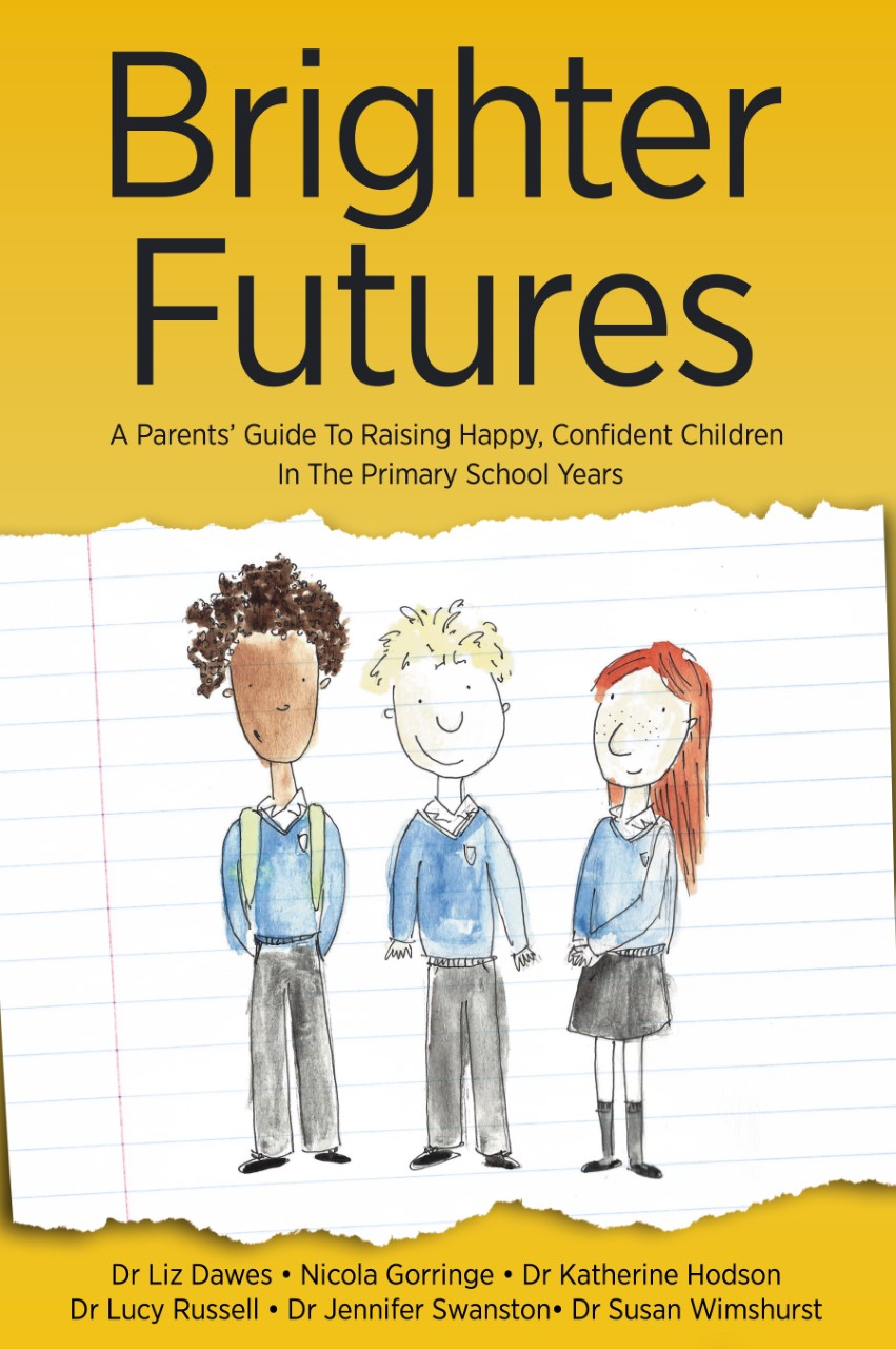 Brighter Futures: A Parents' Guide To Raising Happy, Confident Children In The Primary School Years.
